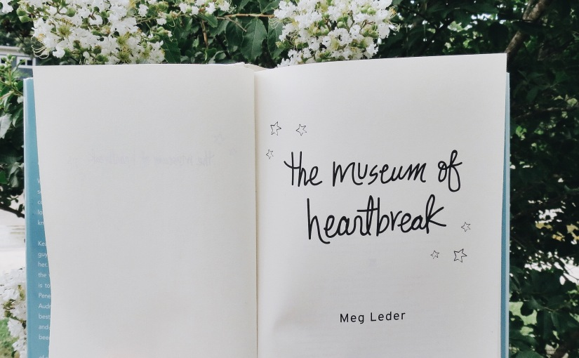 "Book Review: ""The Museum of Heartbreak"" by Meg Leder"