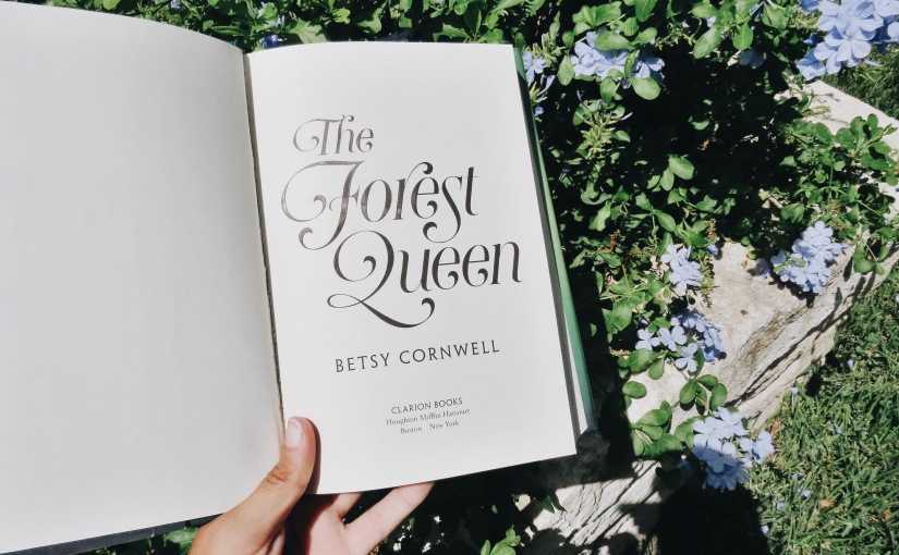"Book Review: ""The Forest Queen"" by Betsy Cornwell"