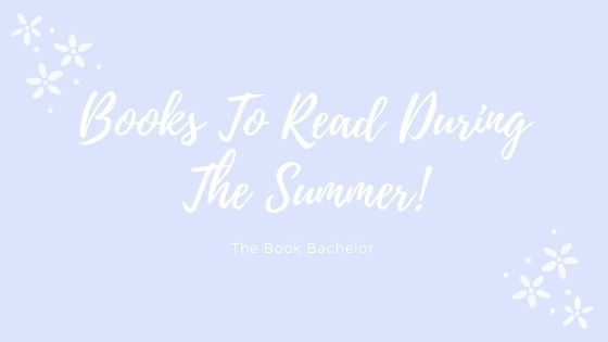 Books To Read During The Summer!