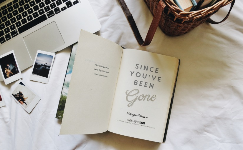 Book Review: 'Since You've Been Gone' by Morgan Matson